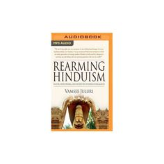 Rearming Hinduism : Nature Hinduphobia and the Return of Indian Intelligence (MP3-CD) (Vamsee Juluri)