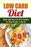 Low Carb Diet: Quick and Easy Low Carb Recipes for Busy People on the Go (Weight Loss Diet Plan) - http://howtomakeastorageshed.com/articles/low-carb-diet-quick-and-easy-low-carb-recipes-for-busy-people-on-the-go-weight-loss-diet-plan/