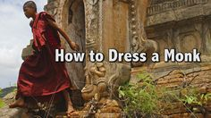 Video on How to Wrap a Sari & Lungi. How to Dress a Buddhist Monk: Buddhist monks are a prominent part of Southeast Asia culture.