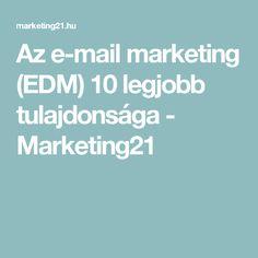 Az e-mail marketing (EDM) 10 legjobb tulajdonsága - Marketing21
