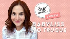 Babyliss no truque - TV Beauté Express   Vic Ceridono