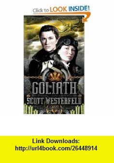Goliath, Signed Edition (9781442445734) Scott Westerfeld, Keith Thompson , ISBN-10: 1442445734  , ISBN-13: 978-1442445734 ,  , tutorials , pdf , ebook , torrent , downloads , rapidshare , filesonic , hotfile , megaupload , fileserve