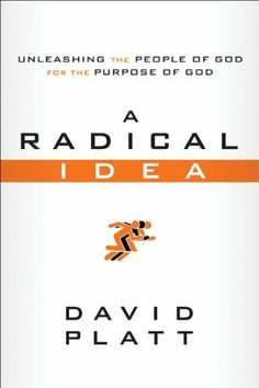 A Radical Idea: Unleashing the People of God for the Purpose of God by David Platt. $13.78. http://www.letrasdecanciones365.com/detailb/dpkoc/Bk0o0c5vIgQcZfCp9gAo.html. Author: David Platt. Publisher: Multnomah Books (December 13, 2011). 66 pages. What if building the right church depends on using all the wrong people?Imagine. Churches not built on the greatest talent, the finest facilities, or the most exceptional programs. Instead, churches that come tog...
