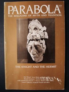 Parabola: The Magazine of Myth and Tradition (The Knight and the Hermit, Volume XII) http://www.amazon.com/dp/B000XPRLA4/ref=cm_sw_r_pi_dp_yuIfsb0Z07KRJTC3