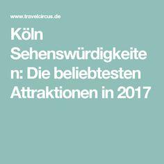 Köln Sehenswürdigkeiten: Die beliebtesten Attraktionen in 2017