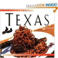 The Food of Texas: Authentic Recipes from the Lone Star State (Periplus World of Cooking Series) [Hardcover]