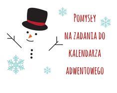 Pomysły na zadania do kalendarza adwentowego Winter Christmas, Christmas Time, Xmas, Preschool Christmas, Christmas Crafts, Winter Project, Diy For Kids, Diy And Crafts, Projects