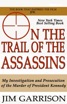 On the Trail of the Assassins by Jim Garrison http://www.amazon.com/dp/B0096A6D4C/ref=cm_sw_r_pi_dp_KvcMwb1MKCZBX