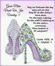 Discover recipes, home ideas, style inspiration and other ideas to try. Evening Greetings, Good Morning Greetings, Good Morning Wishes, Good Morning Quotes, Heels Quotes, Lekker Dag, Everyday Prayers, Goeie More, Afrikaans Quotes
