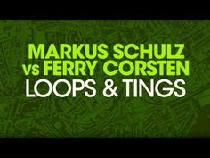Markus Schulz Vs.Ferry Corsten -Loops and Tings