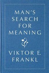 Man's Search For Meaning by Viktor Frankl - I wonder if this will help me to help my patients, many of whom struggle with depression. On my to-read list!