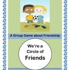 WE'RE A CIRCLE OF FRIENDS is the most basic social message for Pre-K and K.  Play an ACTIVE game where every child is needed to make the Friendship Circle complete.  Everyone gets a turn, and everyone has fun!  Specific directions for game play included.  Group games are great skill-builders!