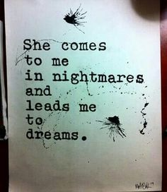 comes to me in nightmares, leads me to dreams, quote, Matt Baker