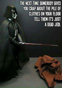 The next time somebody gives you crap about the pile of clothes on your floor, tell them it's just a dead Jedi. Star Wars humor