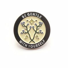 'Be Gentle With Yourself' Pin