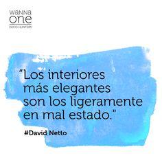 FRASE DECO DE LA SEMANA  #Interiores #Intérieurs #Interiors #DavidNetto