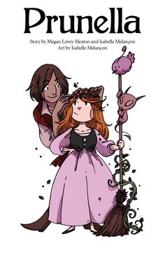 Prunella - Valor Anthology  Prunella is the story Megan and I wrote for the first Valor Anthology, based on a fairy tale transcribed by Andrew Lang. I always liked Prunella and Bensiabel, and how they seemed to have a cute vibe despite witches and curses. Fun times.  Valor is available as a superb 300-page book and ebook {HERE}  Other Valor stories :  {Bride of the Rose Beast}  {What Fear Said}   {East of the Sun, West of the moon}  {Crane Wife}  {Lady Tilda and the Dragon}