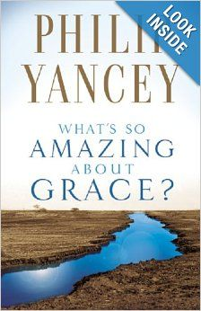 What's So Amazing About Grace? by Philip Yancey -- was incredibly inspired, blessed, and challenged by this book!