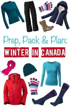 Packing Guide for Winter Travel to Canada -- with the right gear, you can stay warm and dry in even the coldest temps.