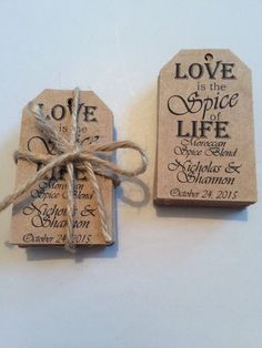 LOVE is the SPICE of LIFE / with herb rub / Personalized Gift Tags with Pre Cut Twine / Custom Wedding Favor Tags, Shower Tags, Party Tags by DetailsByLauren on Etsy https://www.etsy.com/listing/231539397/love-is-the-spice-of-life-with-herb-rub