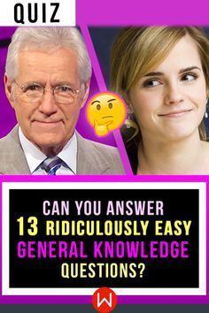 Quiz: Can You Answer 13 Ridiculously Easy General Knowledge