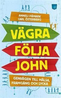 http://www.adlibris.com/se/organisationer/product.aspx?isbn=9175791676 | Titel: Vägra följa John : genvägen till hälsa, framgång och lycka - Författare: Anneli Påmark, Carl Österberg - ISBN: 9175791676 - Pris: 57 kr