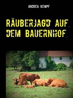 Räuberjagd auf dem Bauernhof: Erzählung von Andrea Kempf https://www.amazon.de/dp/B01J47T280/ref=cm_sw_r_pi_dp_x_6W.uyb16EQCG6
