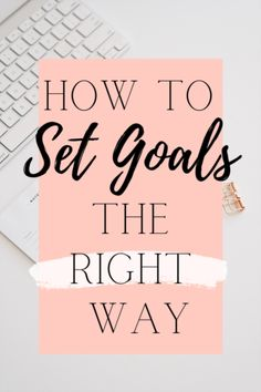how to set goals the right way graphic Motivate Yourself, Live For Yourself, How To Introduce Yourself, Improve Yourself, Achieving Goals, Achieve Your Goals, Set Your Goals, I Work Hard, Time Management Tips