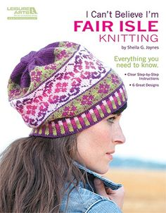 I Can't Believe I'm Fair Isle Knitting - With this thorough guidebook from Sheila G. Joynes, you can easily learn Fair Isle knitting and gradually expand your skill level while making a colorful cowl and hats for the family. Everything you need to know about Fair Isle knitting is here. As a special feature, you can personalize the color keys, making it easy to use the yarn colors of your choice. To inspire you, we've shown two color versions each for five of the six fun projects: Garden…