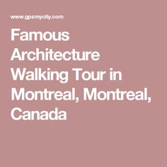 Famous Architecture Walking Tour in Montreal, Montreal, Canada