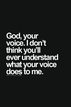 Your voice Sir , when we talk everyday excites me so much...I wait for our talks....~angel-eyez~