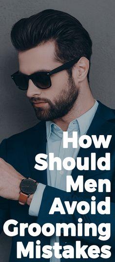 How Should Men Avoid Grooming Mistakes Mens Fashion Blog, Latest Mens Fashion, Men's Fashion, Fashion Tips, Mens Style Guide, Men Style Tips, Latest Beard Styles, Get A Girlfriend, Dapper Men
