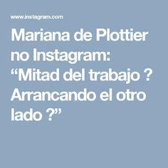 """Mariana de Plottier no Instagram: """"Mitad del trabajo ✓ Arrancando el otro lado 😁"""""""