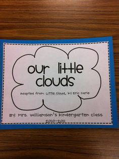 """We made a class book patterned after """"Little Cloud"""" by Eric Carle. They made tear paper shaped clouds and finished the sentence prompt """"My little cloud changed into . . ."""""""