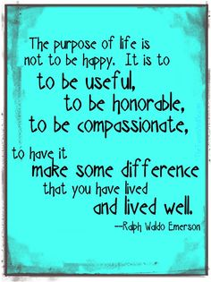 The purpose of life quote from Ralph Waldo Emerson