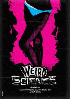 Weird Science - poster by Daniel Norris