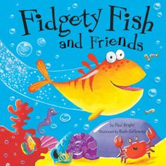 Fidgety Fish and Friends by Paul Bright