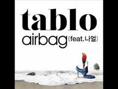 Tablo - Airbag (Feat. Naul of Brown Eyed Soul)