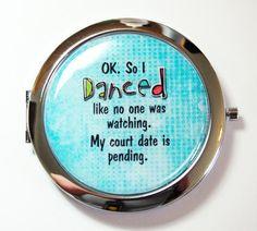 Pocket mirror Dance Like No Ones Watching purse by KellysMagnets, Happy Bride, Chevron, Senior Humor, Dancing Drawings, Court Dates, Dance Like No One Is Watching, Dance Humor, Best Dance, Ballroom Dancing