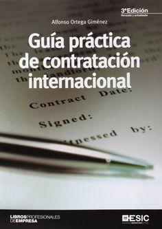 Guia práctica de contratación internacional - Alfonso Ortega Gimenez. Máis información no catálogo: http://kmelot.biblioteca.udc.es/record=b1523068~S13*spi