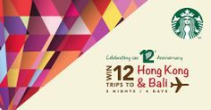 WIN 12 TRIPS TO HONG KONG & BALI  Activate or top-up Starbucks Card with Rp. 200,000  *Valid from 1-16 May, 2014  *Terms and conditions apply *For further details, please visit Starbucks Indonesia - Kuningan City GF