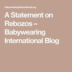 3892f334f75 A Statement on Rebozos – Babywearing International Blog Anti Bullying