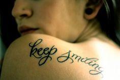 Tatoo keep smiling Memento Vivere, Petit Tattoo, Dibujos Tattoo, Sick Tattoo, Beste Tattoo, Keep Smiling, Favim, Piercing Tattoo, Future Tattoos