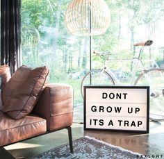 don't grow up its a trap! www.bxxlght.com lightbox quote scandinavian interior bxxlght