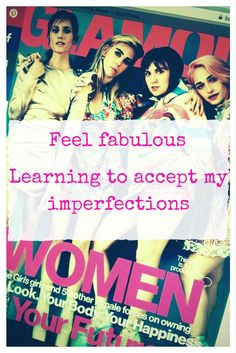 Feel fabulous - Learning to accept my imperfections