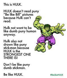 #PunyBill #BeLikeHULK