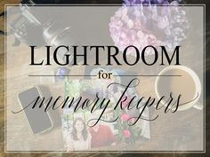 lightroom for memory keepers join me as i guide you through how to use adobe lightroom to make your entire memory-keeping workflow faster and more efficient.  no matter what your skill level, you'll learn everything you need to know to get started and discover a system that works for you.
