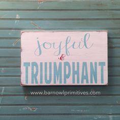 Joyful and Triumphant Heavily Distressed by barnowlprimitives