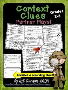 Context Clues. These five partner plays are intended to be used as fluency-building activities that 2nd-3rd grade students can do with a partner.  It comes with a BONUS recording sheet.  After reading the scripts, student use context clues to determine the meaning of the underlined words in each script.