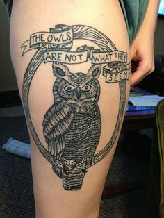 Owls Are Not What They Seem Tattoo